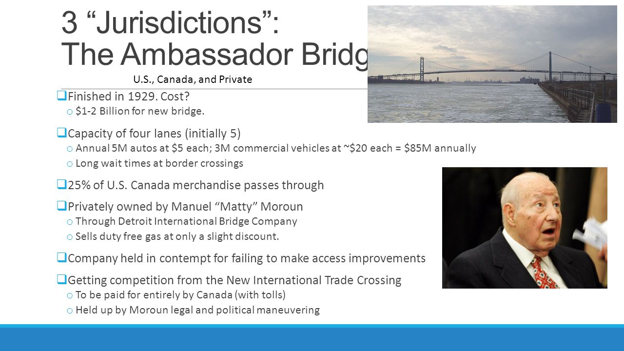 3 Jurisdictions : The Ambassador Bridge