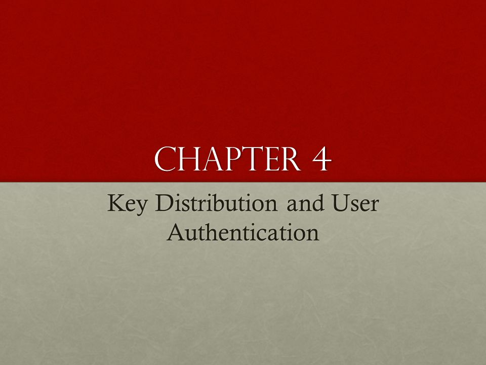 Key Distribution and User Authentication