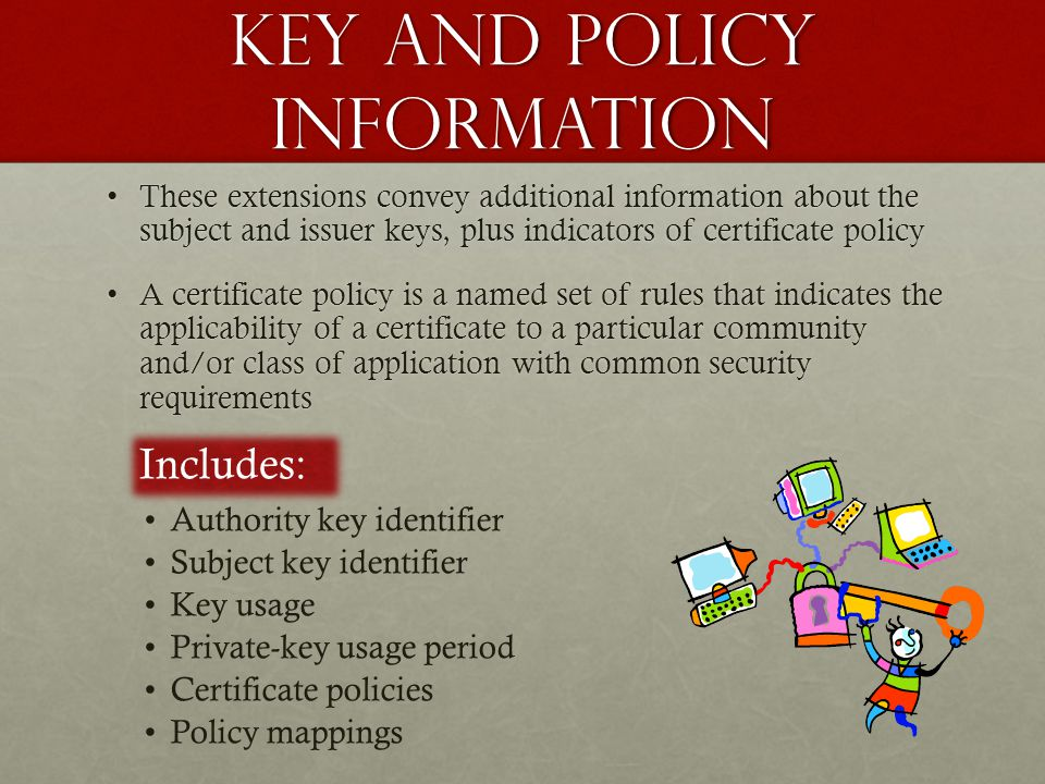 Key and policy information