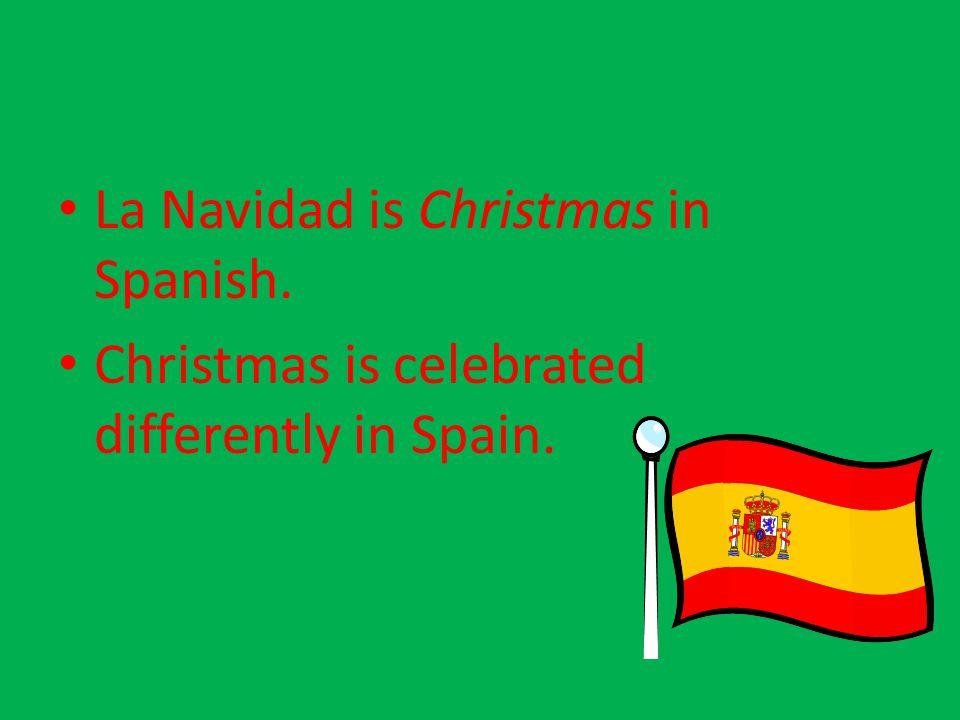 La Navidad is Christmas in Spanish.