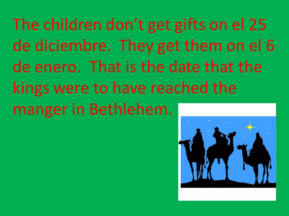 The children don't get gifts on el 25 de diciembre