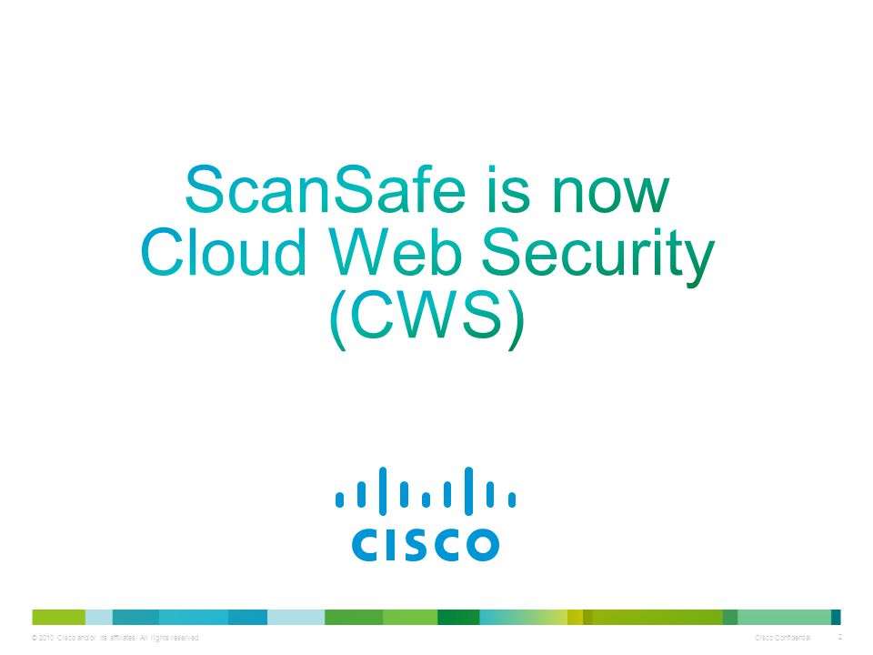 ScanSafe is now Cloud Web Security (CWS)