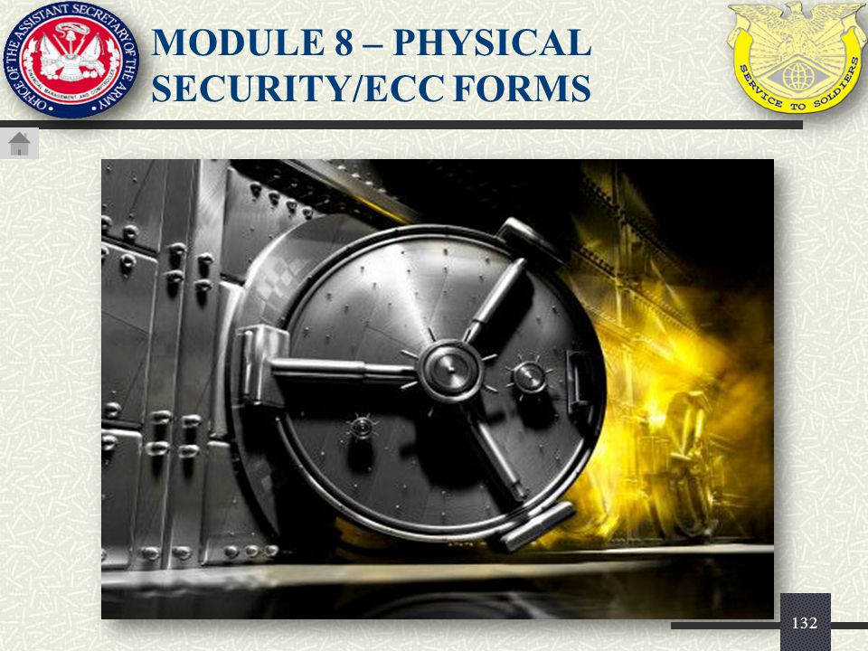 MODULE 8 – PHYSICAL SECURITY/ECC FORMS