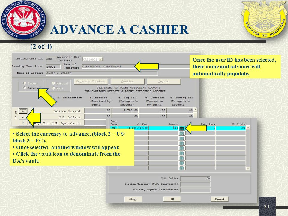 ADVANCE A CASHIER (2 of 4) Once the user ID has been selected, their name and advance will automatically populate.