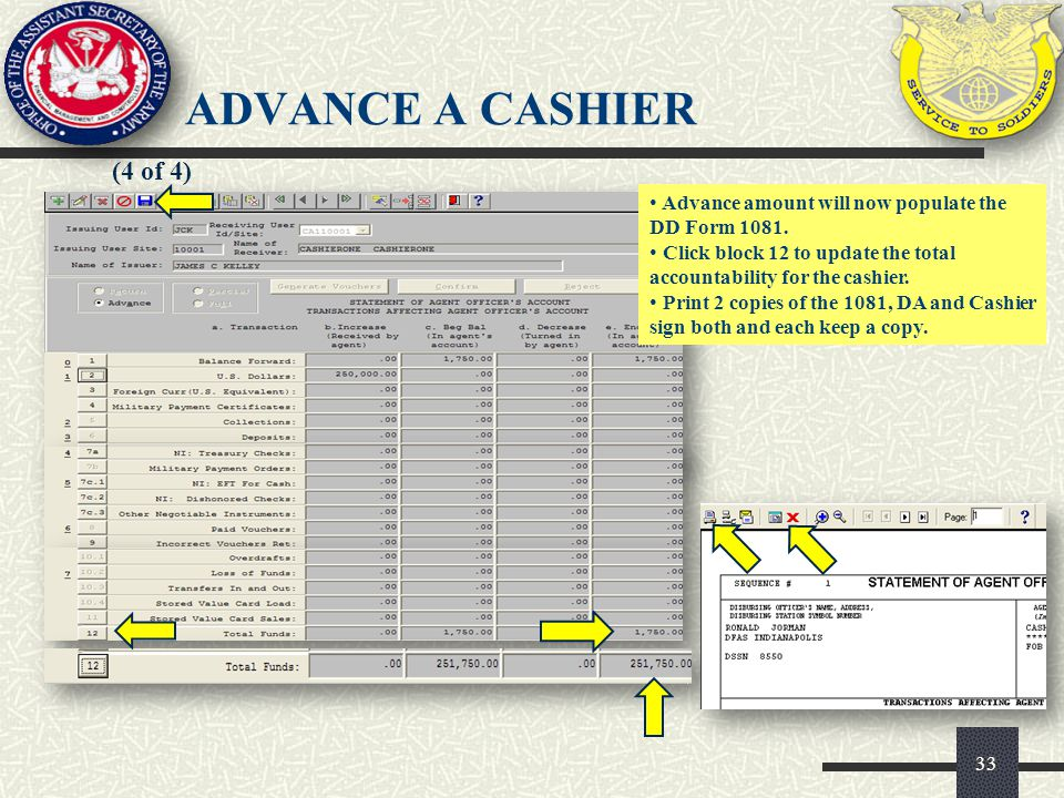 ADVANCE A CASHIER (4 of 4) Advance amount will now populate the DD Form 1081. Click block 12 to update the total accountability for the cashier.