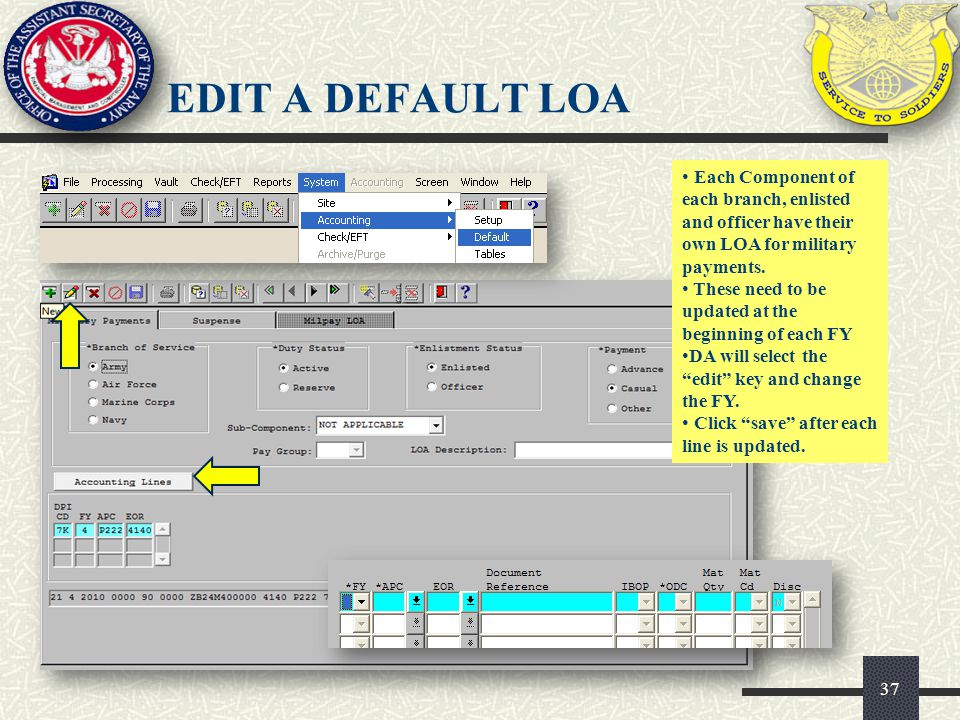 EDIT A DEFAULT LOA Each Component of each branch, enlisted and officer have their own LOA for military payments.