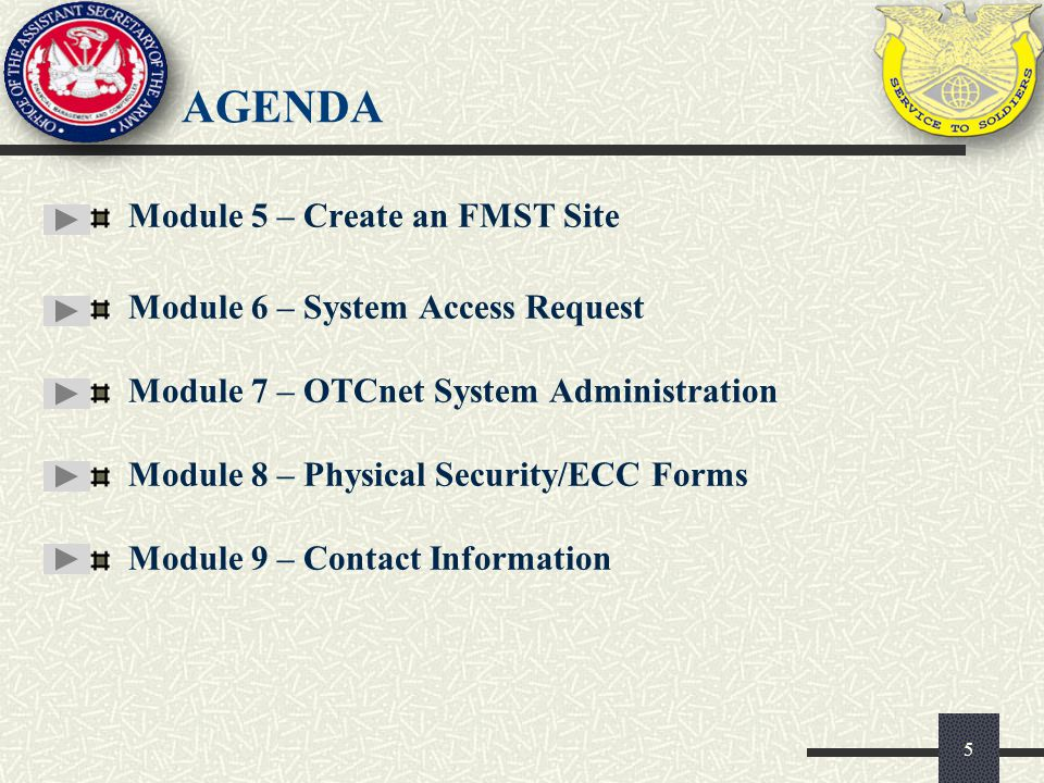 agenda Module 5 – Create an FMST Site Module 6 – System Access Request