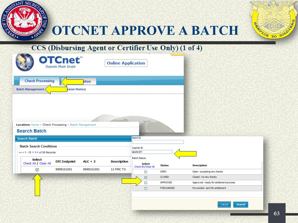 OTCnet APPROVE A BATCH CCS (Disbursing Agent or Certifier Use Only) (1 of 4) 63