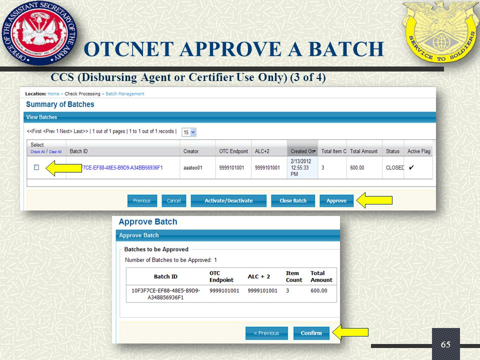 OTCnet APPROVE A BATCH CCS (Disbursing Agent or Certifier Use Only) (3 of 4) 65