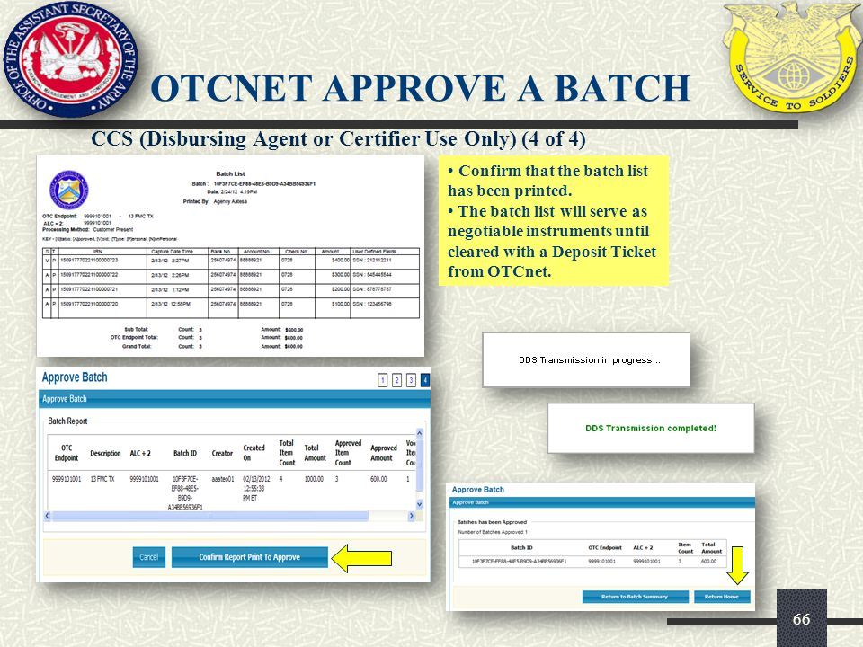 OTCnet APPROVE A BATCH CCS (Disbursing Agent or Certifier Use Only) (4 of 4) Confirm that the batch list has been printed.