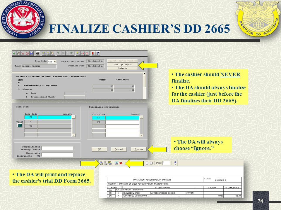 finalize CASHIER'S dd 2665 The cashier should NEVER finalize.