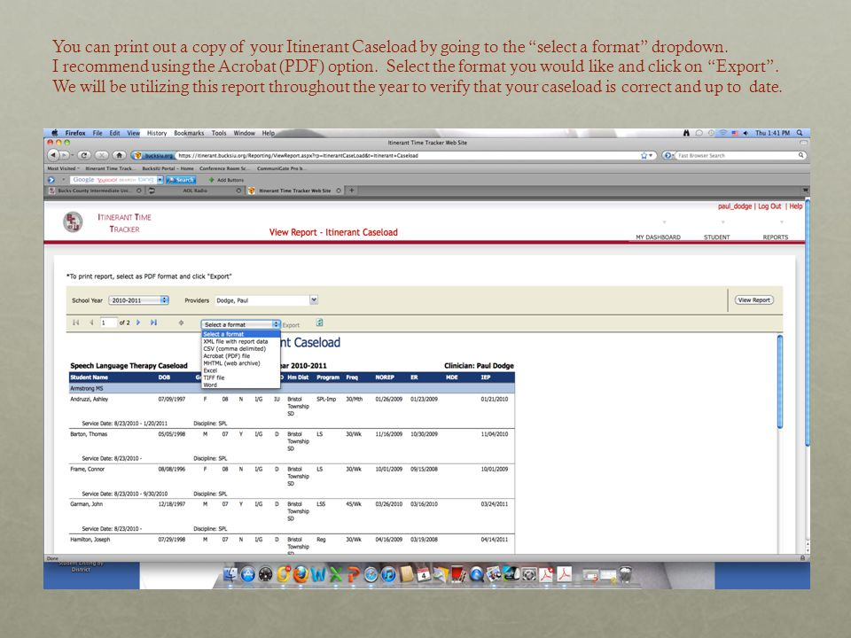 You can print out a copy of your Itinerant Caseload by going to the select a format dropdown.
