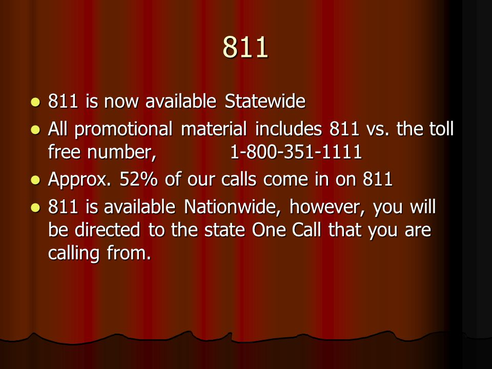 811 811 is now available Statewide