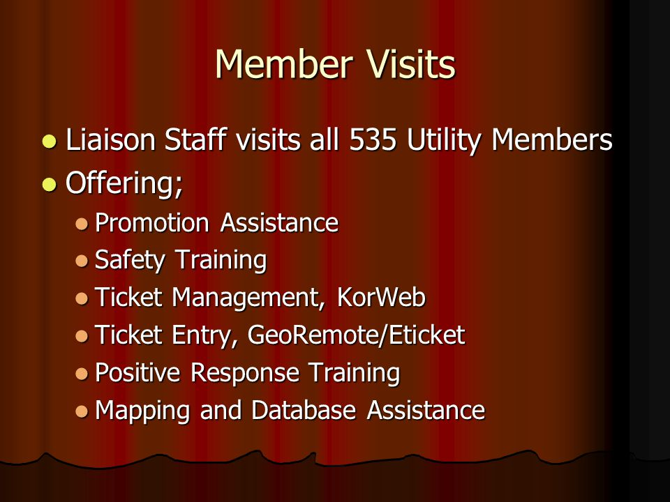 Member Visits Liaison Staff visits all 535 Utility Members Offering;