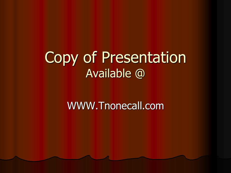 Copy of Presentation Available @