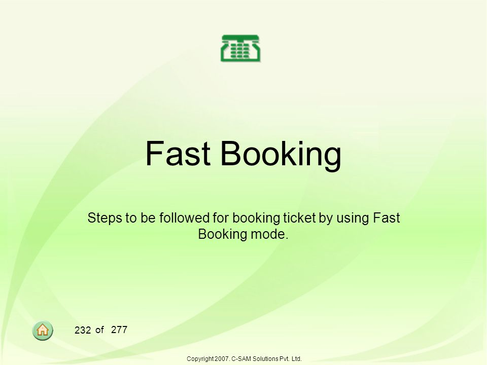 Steps to be followed for booking ticket by using Fast Booking mode.