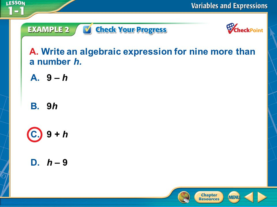 A. Write an algebraic expression for nine more than a number h.