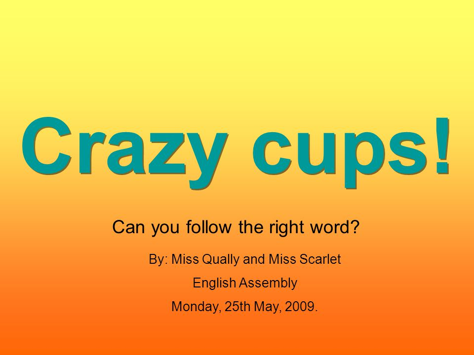Crazy cups! Can you follow the right word