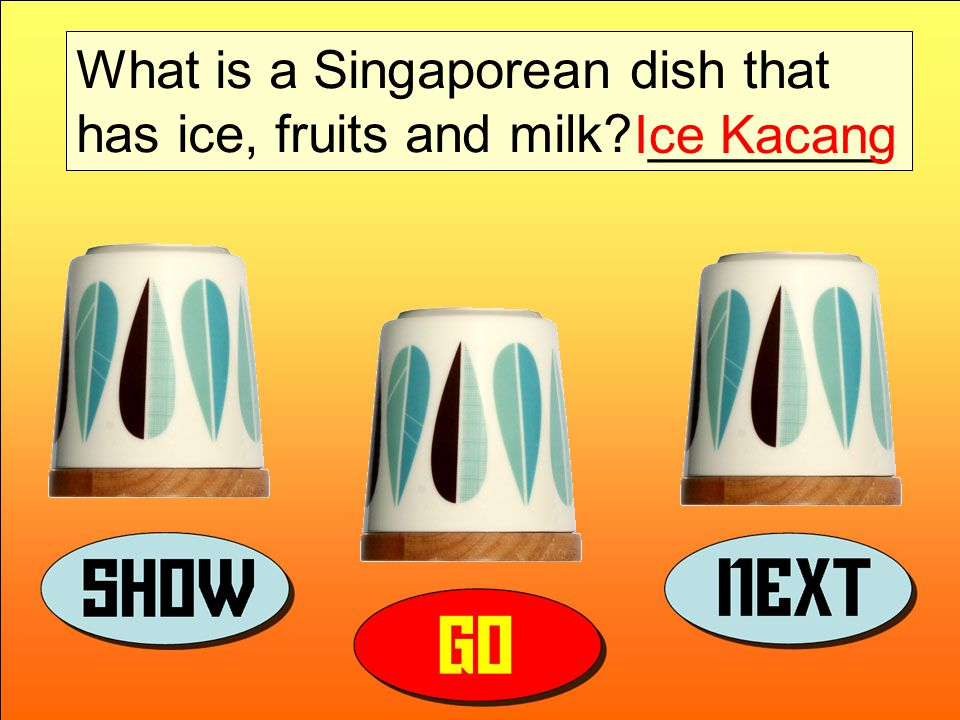 What is a Singaporean dish that has ice, fruits and milk ________