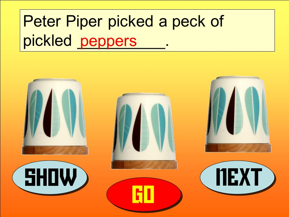 Peter Piper picked a peck of pickled __________. peppers