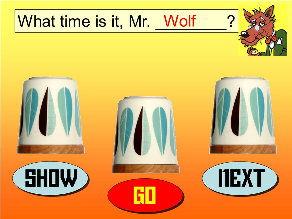 What time is it, Mr. ________ Wolf