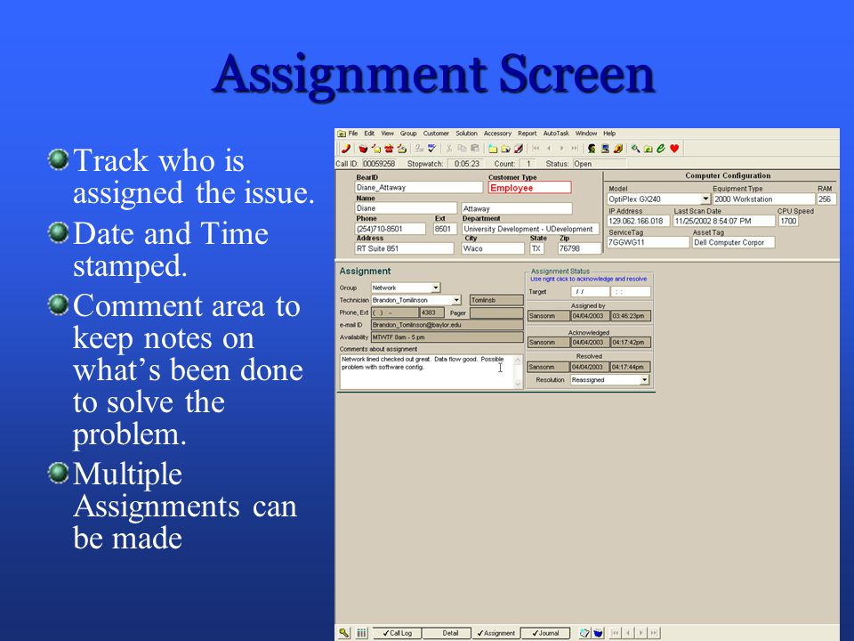 Assignment Screen Track who is assigned the issue.