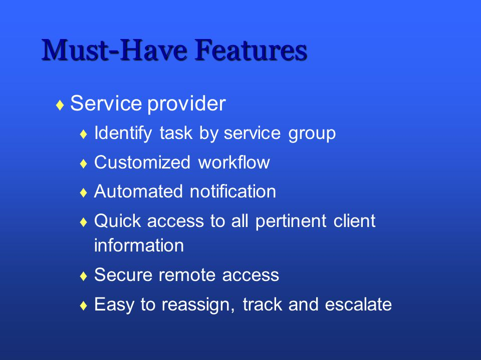Must-Have Features Service provider Identify task by service group
