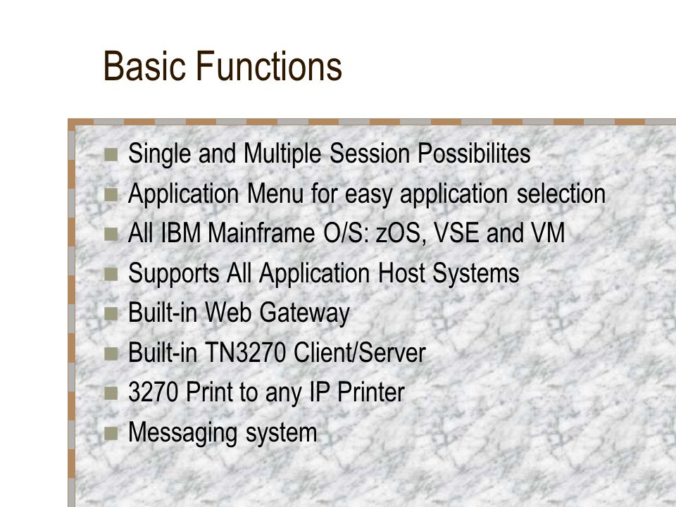 Basic Functions Single and Multiple Session Possibilites