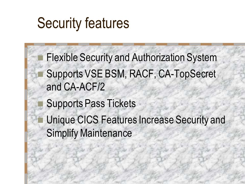 Security features Flexible Security and Authorization System