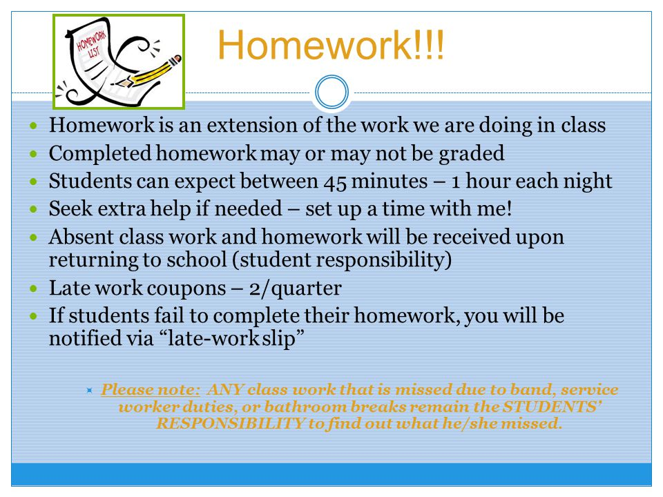 Homework!!! Homework is an extension of the work we are doing in class