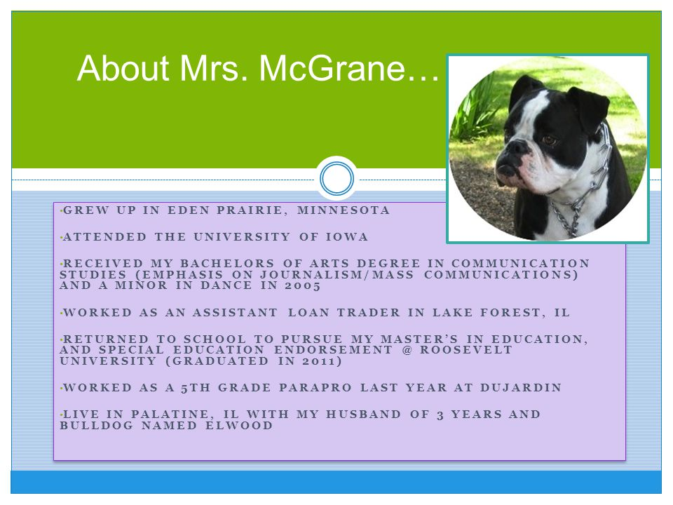 About Mrs. McGrane… Grew up in Eden Prairie, Minnesota