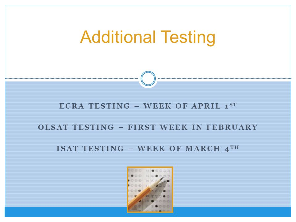 Additional Testing ECRA testing – Week of April 1st