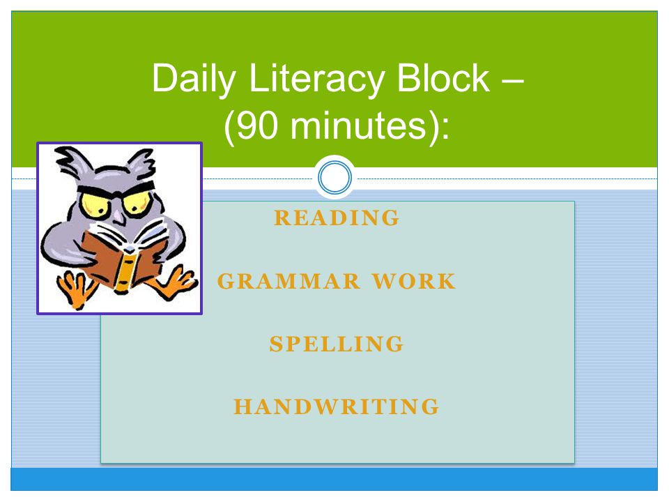 Daily Literacy Block – (90 minutes):