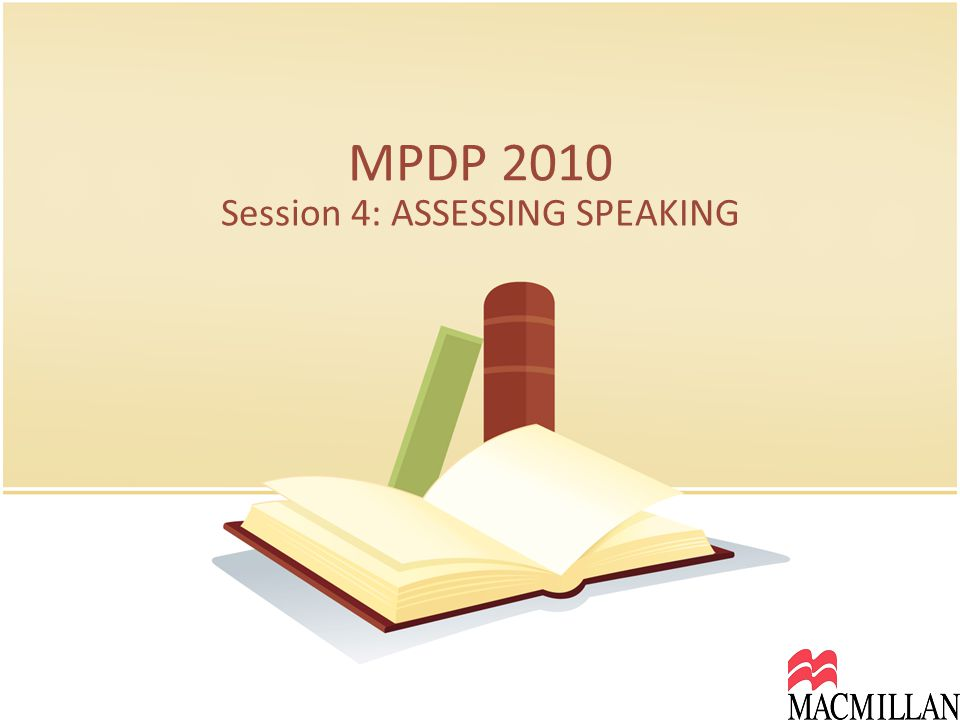 Session 4: ASSESSING SPEAKING