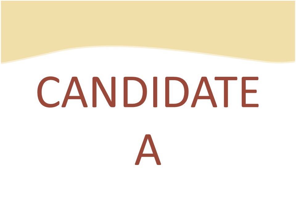 CANDIDATE A