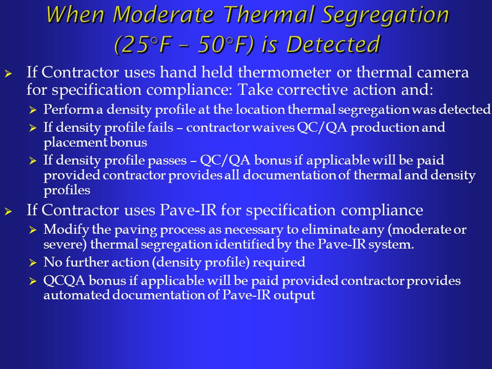 When Moderate Thermal Segregation (25°F – 50°F) is Detected