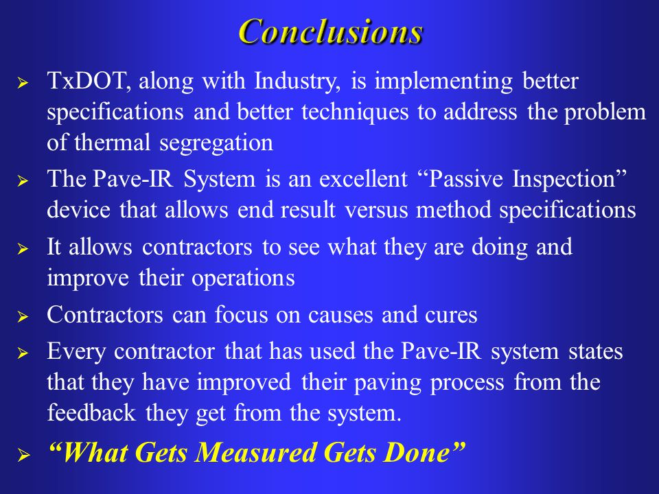 Conclusions What Gets Measured Gets Done
