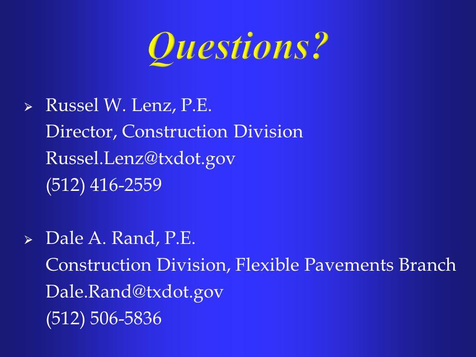 Questions Russel W. Lenz, P.E. Director, Construction Division