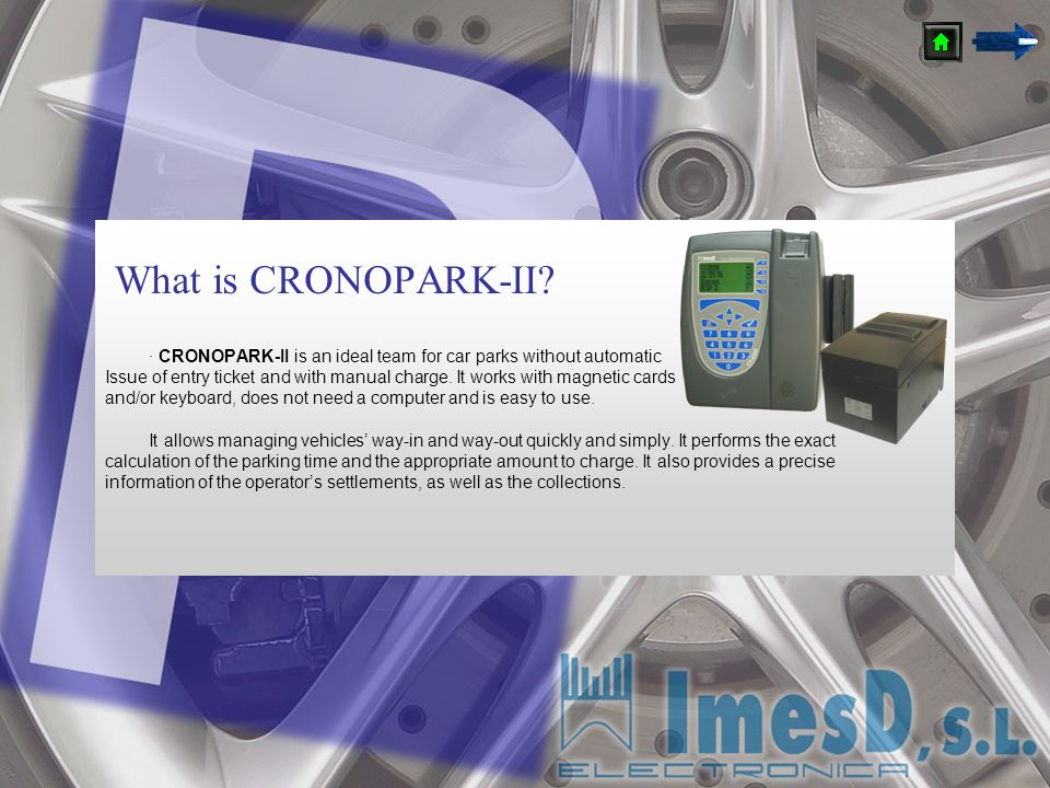 What is CRONOPARK-II · CRONOPARK-II is an ideal team for car parks without automatic.