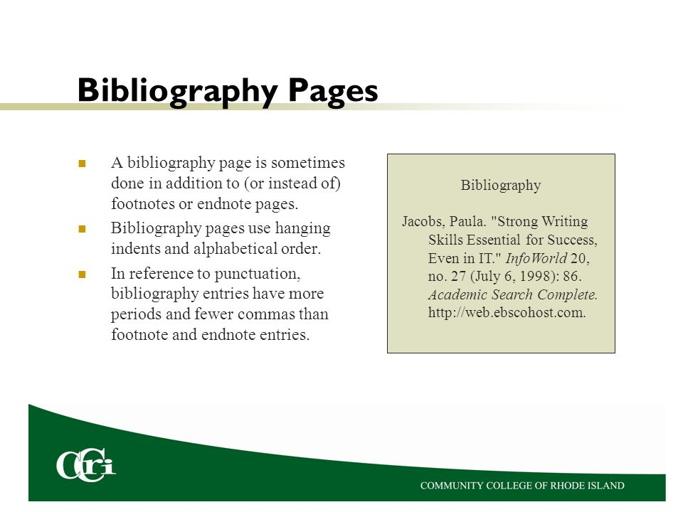 Bibliography Pages A bibliography page is sometimes done in addition to (or instead of) footnotes or endnote pages.