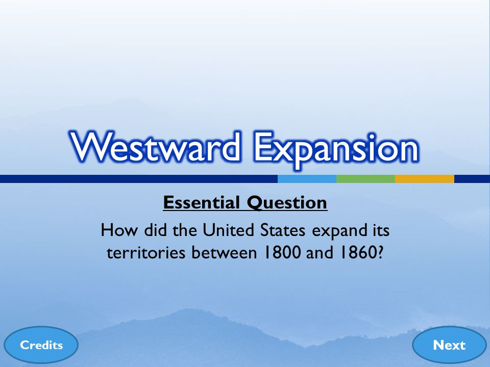 Westward Expansion Essential Question