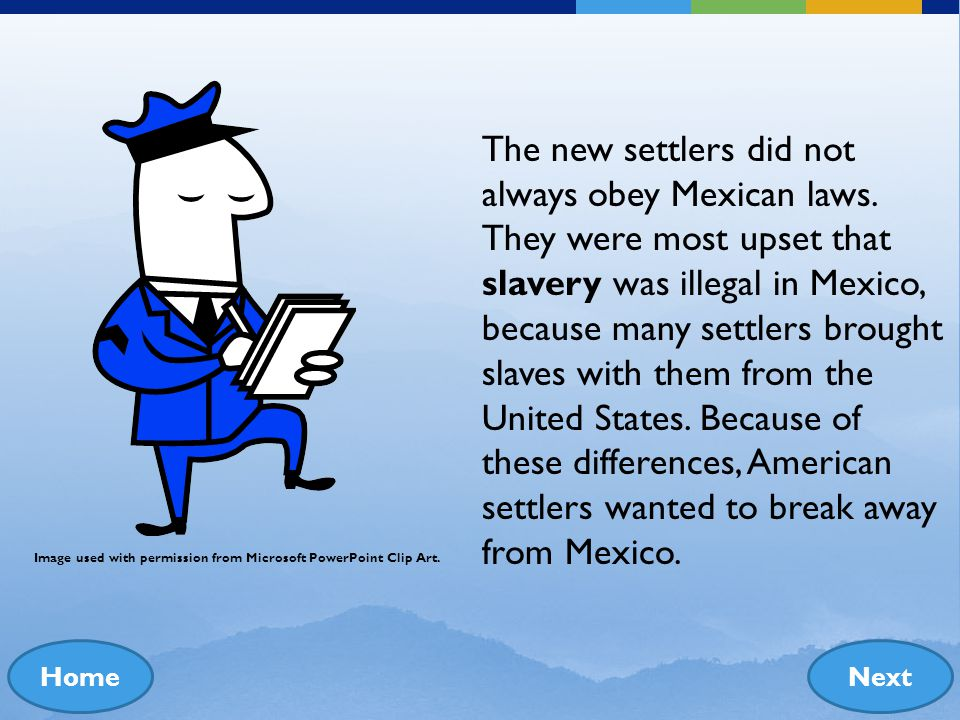 The new settlers did not always obey Mexican laws