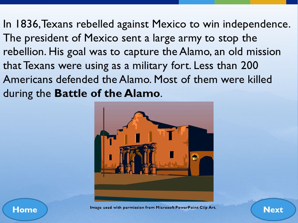 In 1836, Texans rebelled against Mexico to win independence
