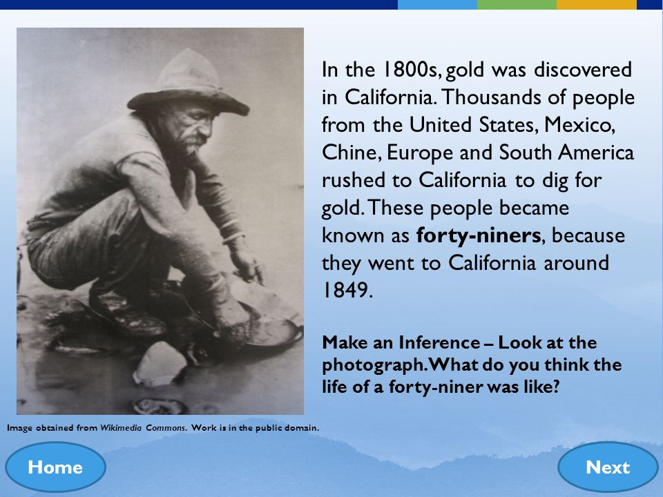 In the 1800s, gold was discovered in California