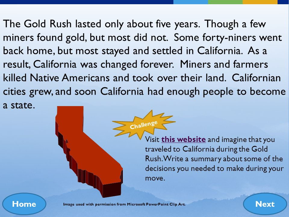 The Gold Rush lasted only about five years