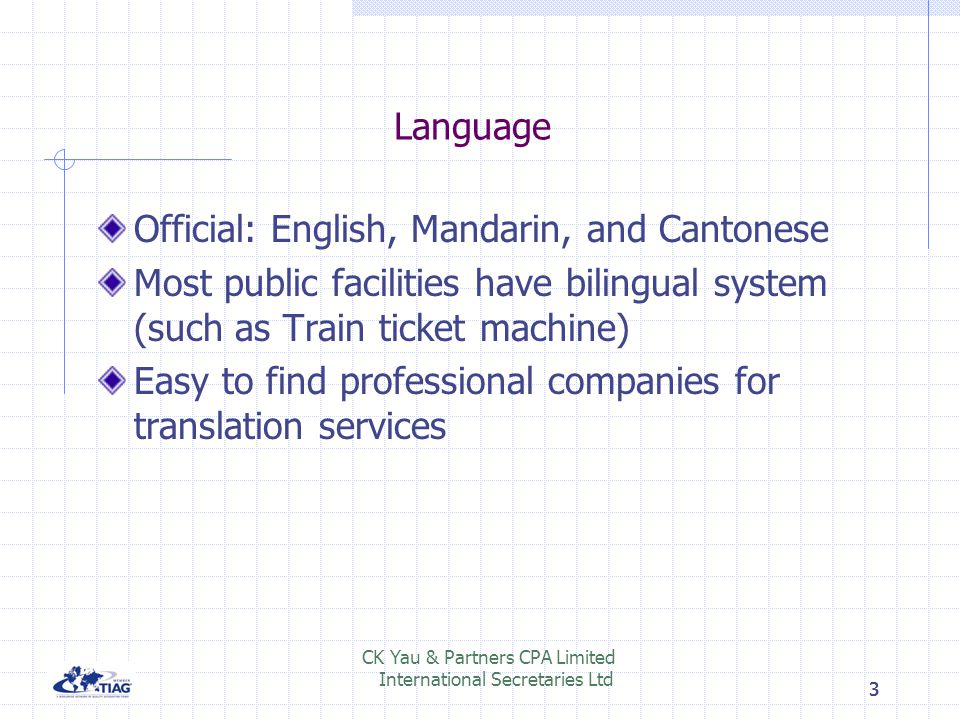 Official: English, Mandarin, and Cantonese