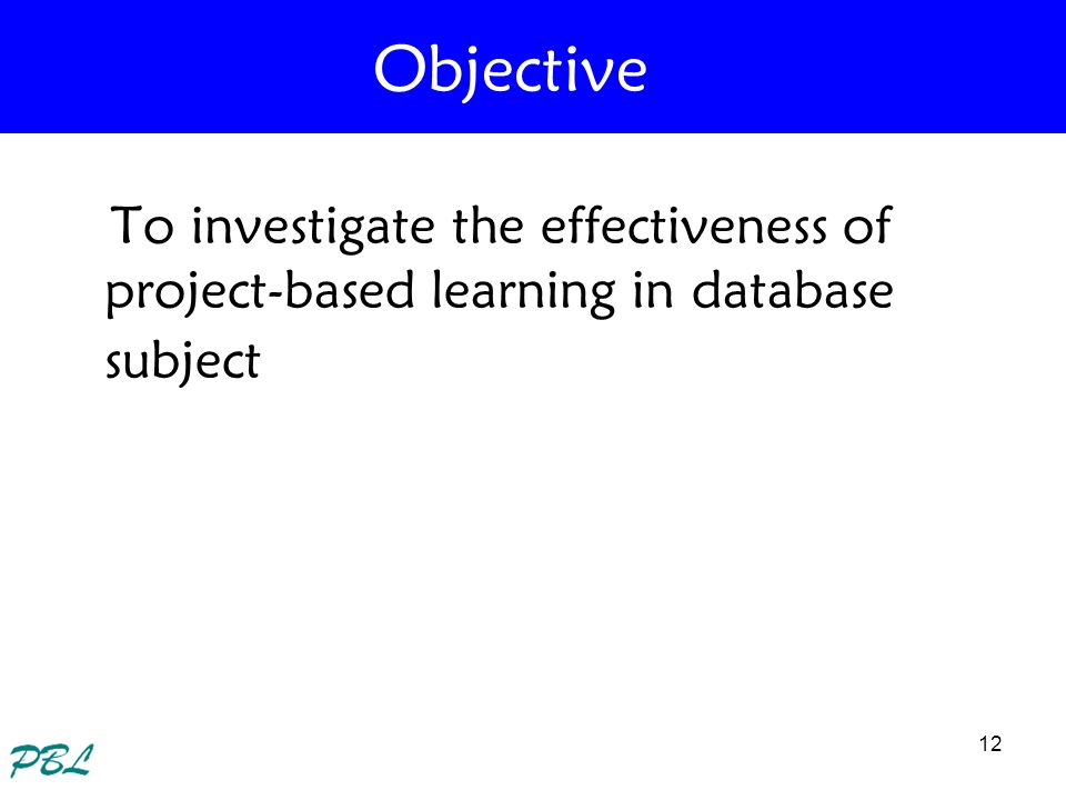 Objective To investigate the effectiveness of project-based learning in database subject