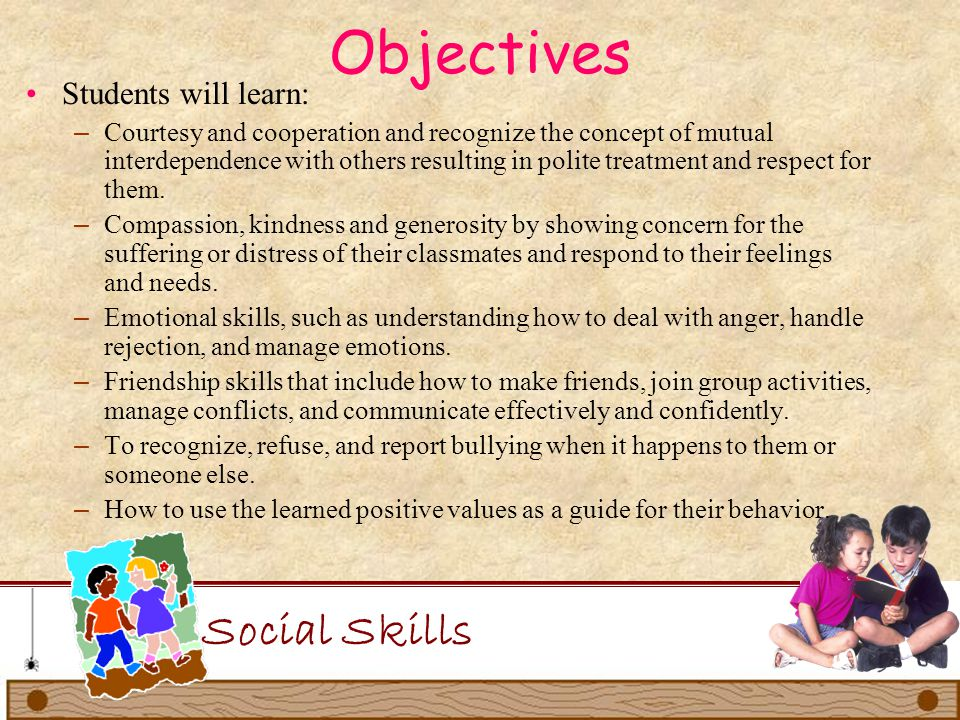 Objectives Social Skills Students will learn: