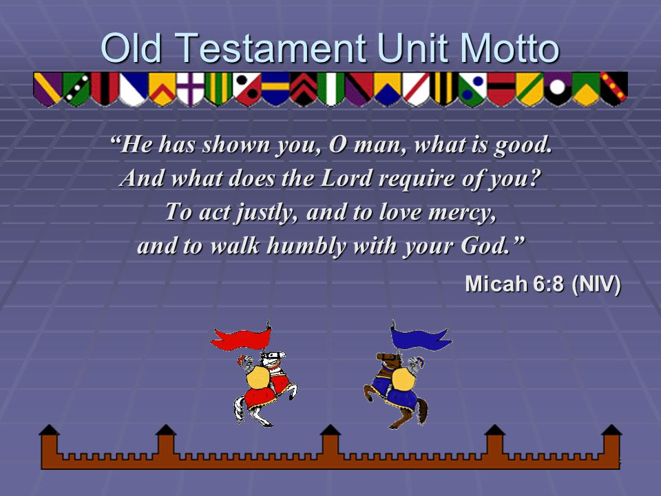 Old Testament Unit Motto