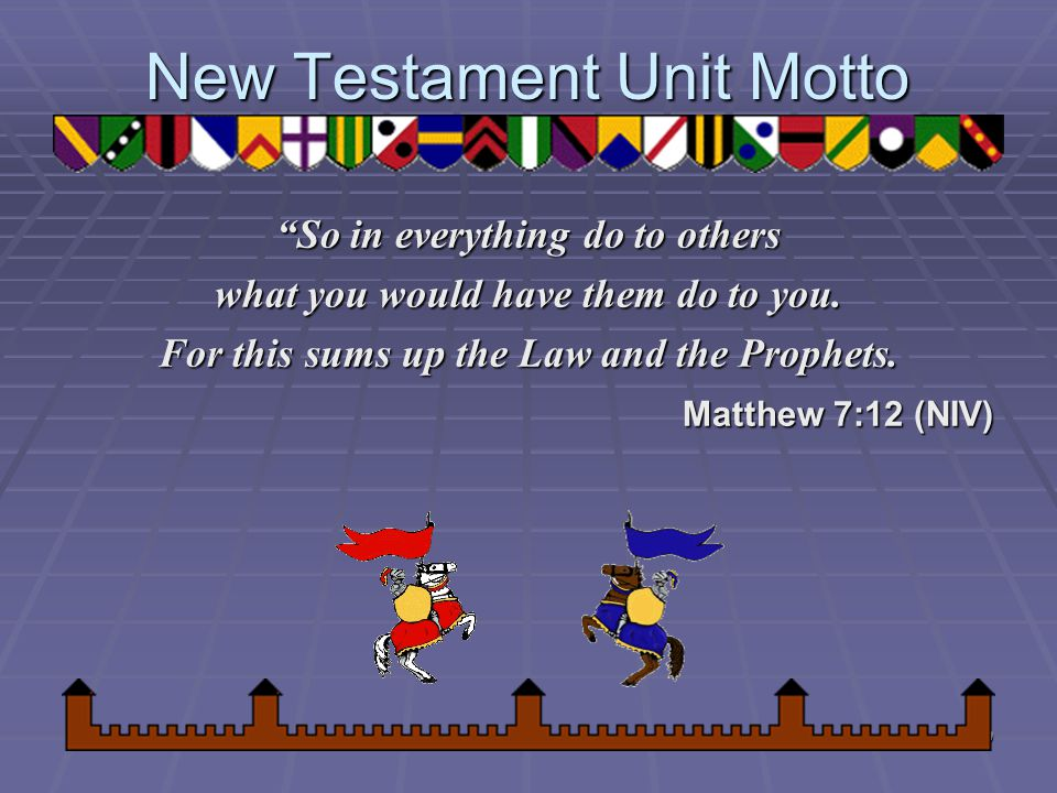 New Testament Unit Motto